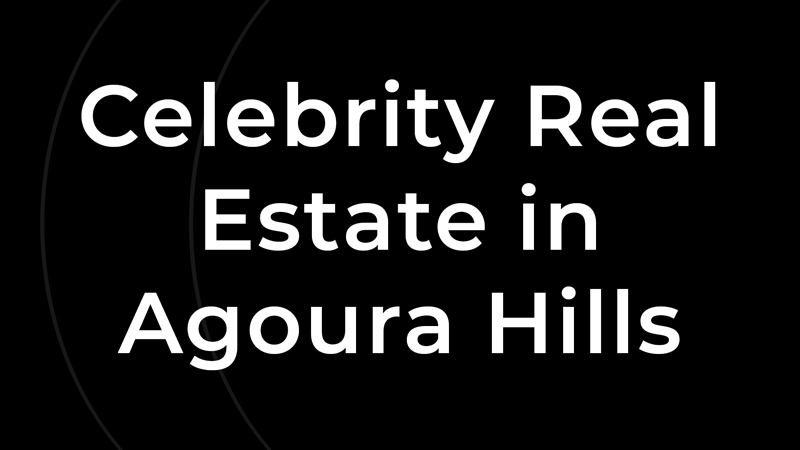 celebrity-real-estate-agoura-hills