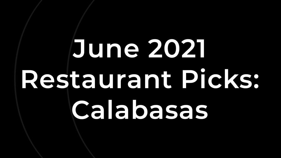 Yoav-Astman-Calabasas-Picks-Restaurants-2021-June