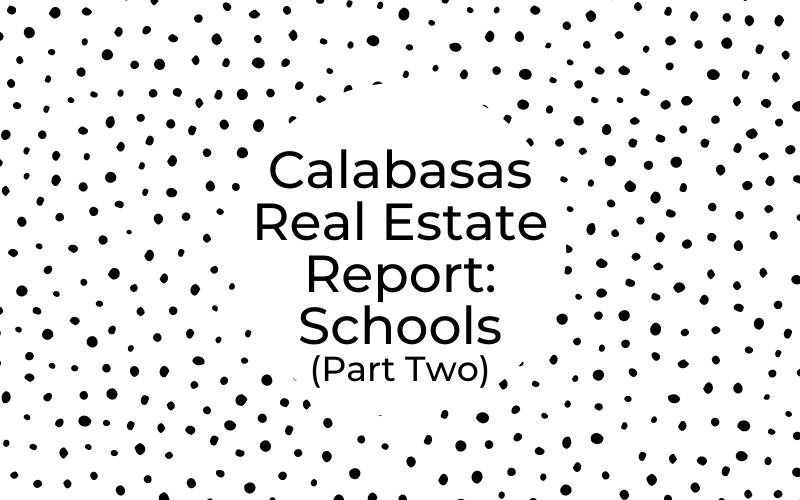 Calabasas Real Estate Report: Schools Part Two