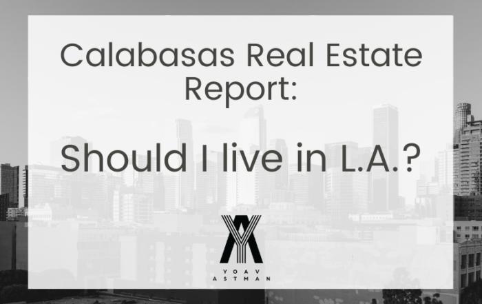Calabasas Real Estate Report: Should I Live In LA? Blog Cover